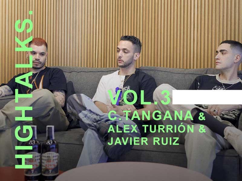 HIGHTALKS. VOL.3 >>> C. Tangana & Alex Turrión & Javier Ruiz