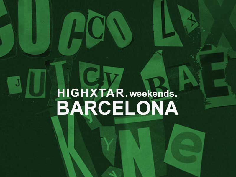 HIGHXTAR WEEKENDS | What to do in Barcelona