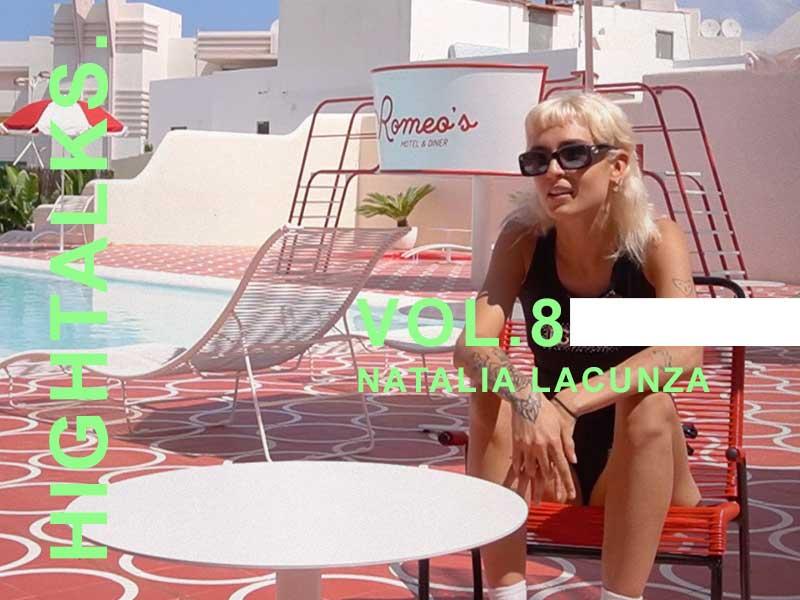 HIGHTALKS. VOL.8 – Natalia Lacunza